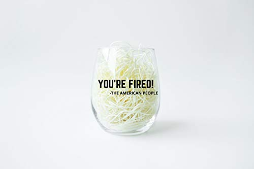 You're Fired, Vote, Election 2020, Biden Harris, Stemless Wine Glass