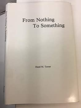Unknown Binding From nothing to something Book