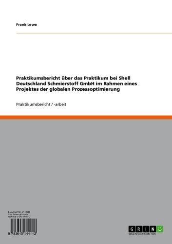 Praktikumsbericht über das Praktikum bei Shell Deutschland Schmierstoff GmbH im Rahmen eines Projektes der globalen Prozessoptimierung