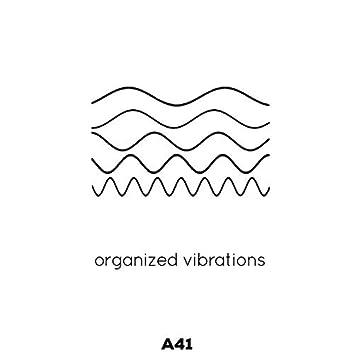 Organized Vibrations