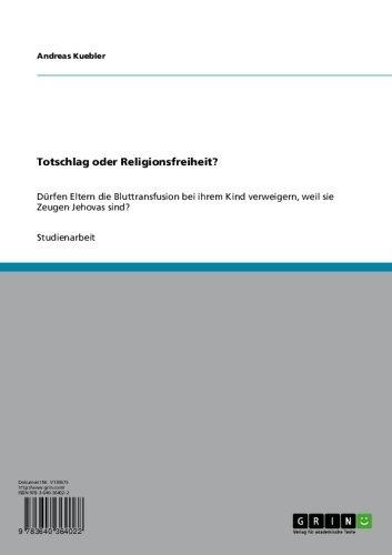 Totschlag oder Religionsfreiheit?: Dürfen Eltern die Bluttransfusion bei  ihrem Kind verweigern, weil sie  Zeugen Jehovas sind?