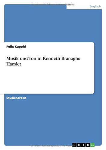Musik und Ton in Kenneth Branaghs Hamlet