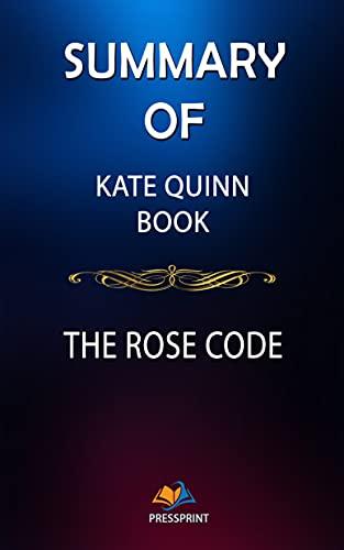 Summary of Kate Quinn Book: The Rose Code (PressPrint)