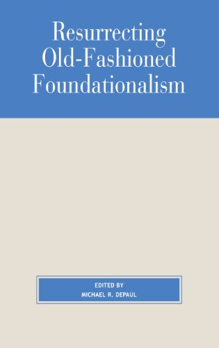 Resurrecting Old-Fashioned Foundationalism (Studies in Epistemology and Cognitive Theory)
