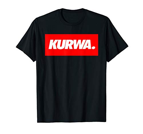 KURWA T-Shirt - Straßen Slang Ghetto Lifestyle Shirt
