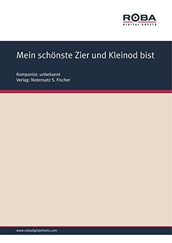Mein schönste Zier und Kleinod bist: Sheet Music (German Edition)