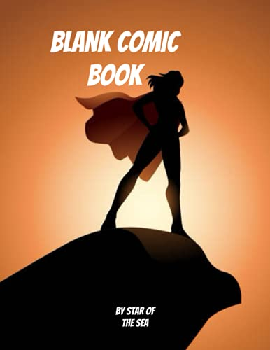 Blank Comic Book: Blank Comic Book Kids And Adults Can Design Their Very Own Comics! Numerous Templates! 120 Pages! 8x11 (Blank Comic Book Series)