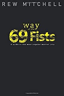 Way of the 69 Fists: A guide to the most popular martial arts