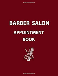 Barber Salon Appointment Book: Daily Planner for Hair Stylists. 150 Pages. Time Slot: 6.30 AM to 9.00 PM.  From Monday to Sunday. 8.5''*11'' Calendar schedule Organizer.