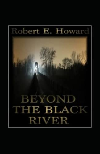 Beyond the Black River Annotated