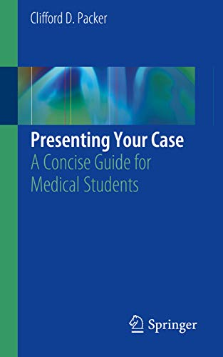 Presenting Your Case: A Concise Guide for Medical Students (English Edition)