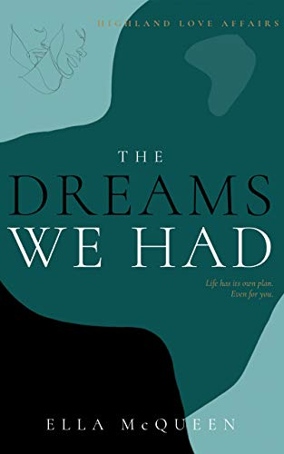 Highland Love Affairs: The dreams we had