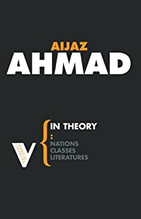 In Theory: Classes, Nations, Literatures by Ahmad Aijaz (1992-06-19)