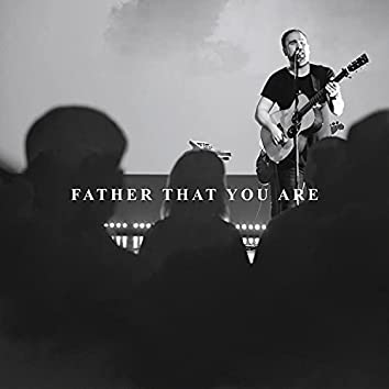 Father That You Are (Live)