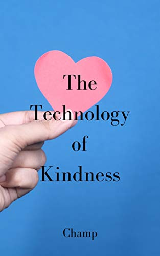 The Technology of Kindness (English Edition)
