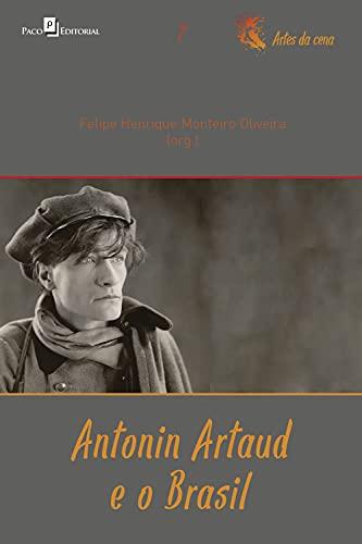 Antonin Artaud e o Brasil (Coleção Artes da cena Livro 7)