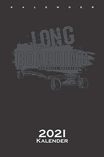 Longboards bunt Skatebord Bergab Abenteuer Kalender 2021: Jahreskalender für Freunde des gemütlichen Skatens