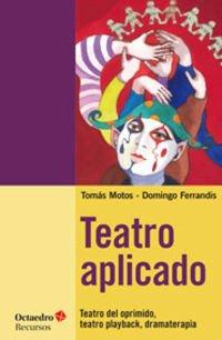 Teatro aplicado: Teatro del oprimido, teatro playback, dramaterapia (Recursos)