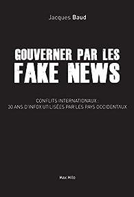 Gouverner par les Fake News par Jacques Baud