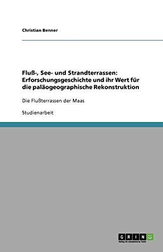 Fluß-, See- und Strandterrassen: Erforschungsgeschichte und ihr Wert für die paläogeographische Rekonstruktion: Die Flußterrassen der Maas