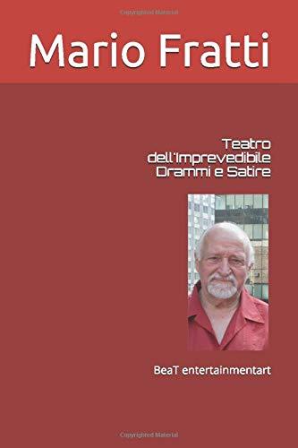 Teatro dell'Imprevedibile: Drammi e Satire