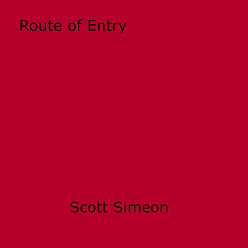 Route of Entry (English Edition)