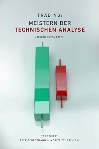 Trading: Meistern Der Technischen Analyse: Traden wie ein Profi