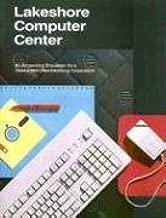 Glencoe Accounting: Lakeshore Computer Center, Student Edition