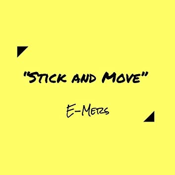 Stick and Move