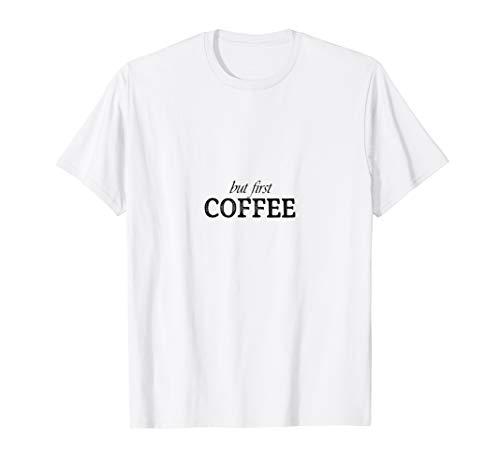 But first COFFEE I Kaffee Kaffeetrinker Kaffeeliebhaber