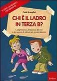 Il libro-quaderno per imparare. Chi è il ladro in terza B? Comprensione e produzione del testo per giovani detective. Con gadget