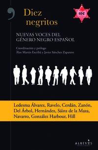 Diez Negritos, Nuevas Voces Del Género Negro Español, Colección Novela Negra (Alreves)