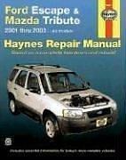 Ford Escape & Mazda Tribute 2001 Thru 2003: All Models
