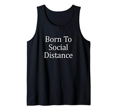Born To Social Distance - Tank Top