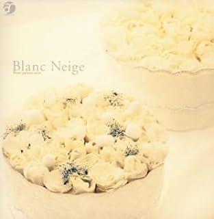 フラワーパティシエシリーズ第4弾 Blanc Neige