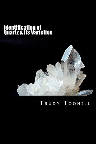 Identification of Quartz & Its Varieties (Australian Gemstone Series) (Volume 4)