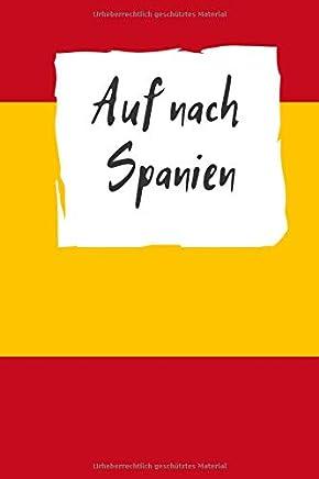 Auf nach Spanien: Reiseplaner |120 Seiten Punkteraster - Fuer alles wichtige Rund um ihre Reise