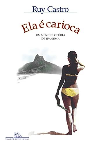 Ela é carioca (Nova edição): Uma enciclopédia de Ipanema