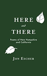 Here and There: Poems of New Hampshire and California