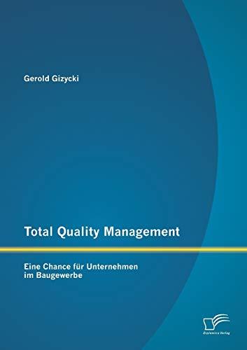 Total Quality Management: Eine Chance für Unternehmen im Baugewerbe