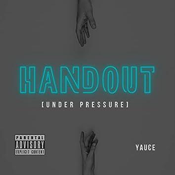 Handout (Under Pressure)