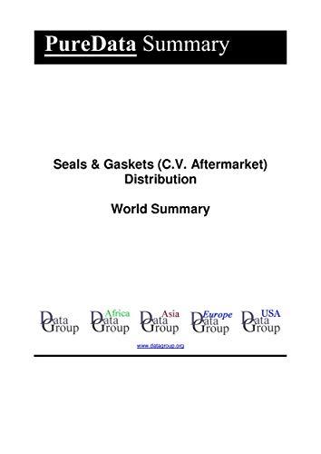 Seals & Gaskets (C.V. Aftermarket) Distribution World Summary: Market Values & Financials by Country (PureData World Summary Book 4184) (English Edition)