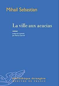 La ville aux acacias par Mihail Sebastian
