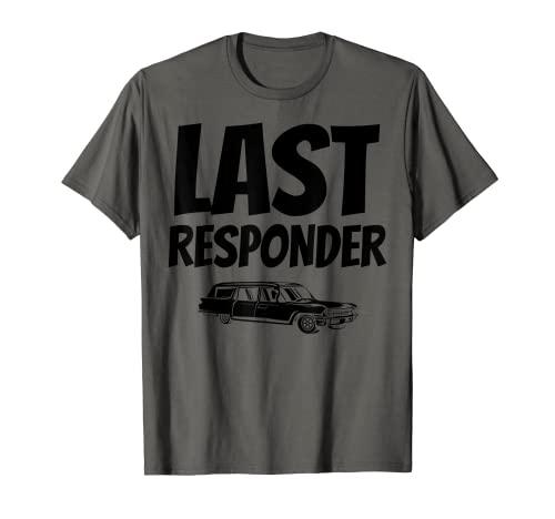 葬儀ディレクターへの面白いラストレスポンダーギフト 男女兼用 Tシャツ