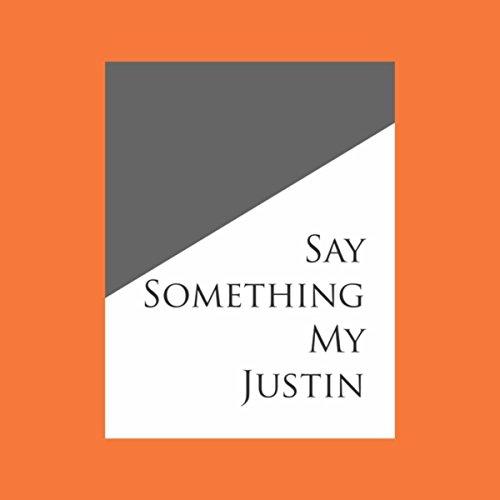 Say Something My Justin