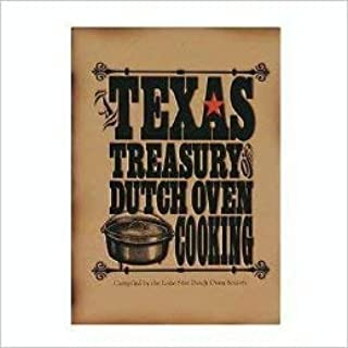 A Texas Treasury of Dutch Oven Cooking