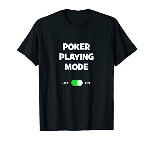 Poker Playing Mode On Comic Funny Best Gift Lucky Card Gamer T-Shirt