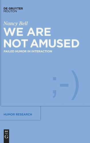 Download We Are Not Amused: Failed Humor in Interaction (Humor Research) 1501510525
