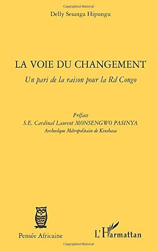 La voie du changement: Un pari de la raison pour la RD Congo
