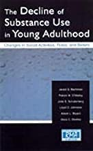 The Decline of Substance Use in Young Adulthood: Changes in Social Activities, Roles, and Beliefs